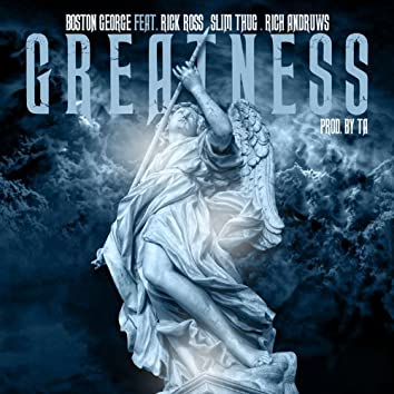 Greatness (feat. Rick Ross, Slim Thug & Rich Andruws) - Single