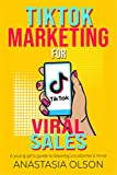 TikTok Marketing for Viral Sales: A Guide to Blowing Customers  Minds (TEENAGE GIRLS AND BUSINESS)