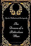 The Dream of a Ridiculous Man: By Fyodor Mikhailovich Dostoyevsky - Illustrated