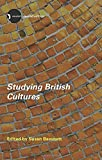Studying British Cultures: An Introduction (New Accents)