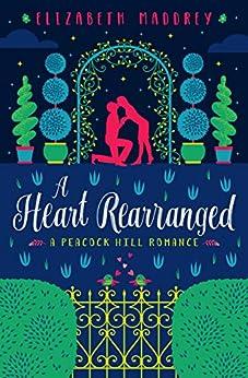 [Elizabeth Maddrey]のA Heart Rearranged (Peacock Hill Romance Book 5) (English Edition)