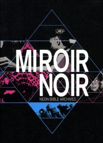 Arcade Fire - Miroir Noir: Neon Bible Archives