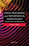 Image Processing and Mathematical Morphology: Fundamentals and Applications (English Edition)