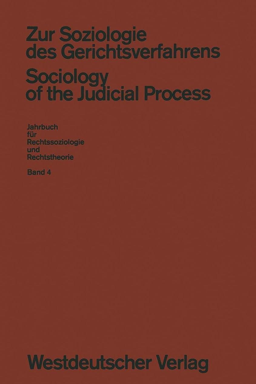改修するバルブ理由Zur Soziologie des Gerichtsverfahrens (Sociology of the Judicial Process) (Jahrbuch fuer Rechtssoziologie und Rechtstheorie)