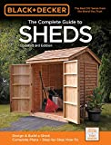 Black & Decker The Complete Guide to Sheds, 3rd Edition: Design & Build a Shed:...