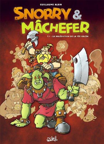 Snorrry et Machefer, tome 1: La Malédiction de la fée Kalôm