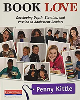 Book Love  Developing Depth Stamina and Passion in Adolescent Readers