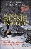 Le roman de la Russie insolite - Du Transsibérien à la Volga - Editions du Rocher - 05/11/2004