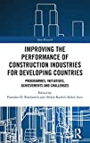 Improving the Performance of Construction Industries for Developing Countries: Programmes, Initiatives, Achievements and Challenges