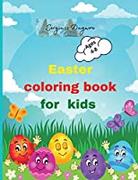 Easter coloring book for kids: Beautiful Easter coloring book for kids 2-5,4-8 happy easter eggs Happy easter activity book for kids Easter day coloring Easter coloring book Prescool Children & Kindergarden.