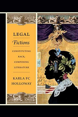 Legal Fictions: Constituting Race, Composing Literatu