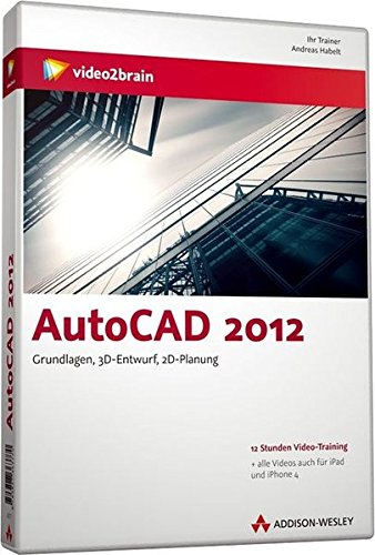 AutoCAD 2012 - Das Video-Training