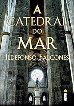 A catedral do mar por [Ildefonso Falcones]