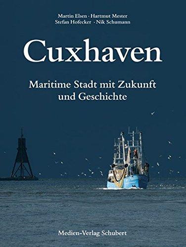 Cuxhaven: Maritime Stadt mit Zukunft und Geschichte