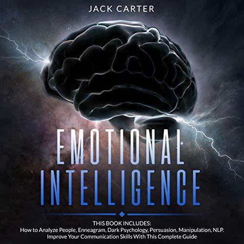 Emotional Intelligence: How to Analyze People, Enneagram, Dark Psychology, Persuasion, Manipulation, NLP cover art