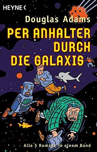 Per Anhalter durch die Galaxis - Alle 5 Romane in einem Band