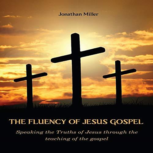 Couverture de The Fluency of Jesus Gospel