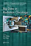 Big Data in Radiation Oncology (Imaging in Medical Diagnosis and Therapy) (English Edition)