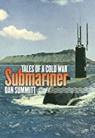 Tales Of A Cold War Submariner (Texas A&M University Military History Series)