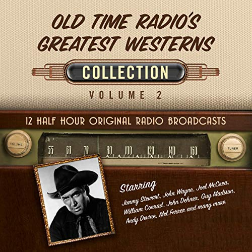 Old Time Radio's Greatest Westerns, Collection 2 audiobook cover art