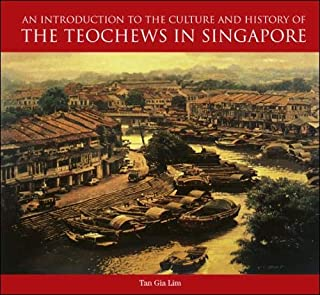 Introduction To The Culture And History Of The Teochews In Singapore, An