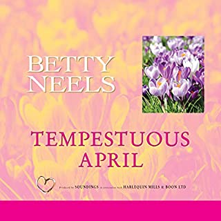 Tempestuous April                   By:                                                                                                                                 Betty Neels                               Narrated by:                                                                                                                                 Anne Cater                      Length: 5 hrs and 40 mins     1 rating     Overall 5.0