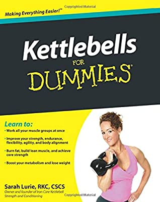 Kettlebells For Dummies by Wiley Publishing, Inc.