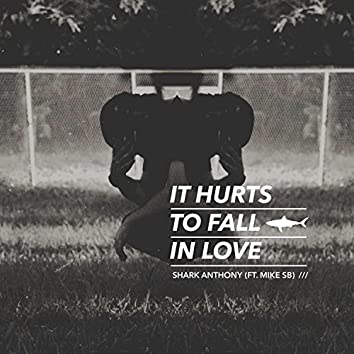 It Hurts to Fall in Love (feat. Mike SB)