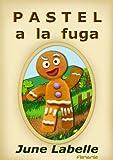 PASTEL A LA FUGA. Cuento infantil ilustrado. Con moraleja y divertido juego de preguntas.: (Cuentos Infantiles)