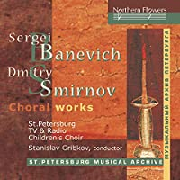 Banevich And Smirnov: Choral Works
