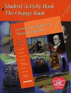 Student Activity Book: The Orange Book, Learning Language Arts Through Literature