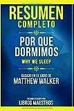 Resumen Completo: Por Que Dormimos (Why We Sleep) - Basado En El Libro De Matthew Walker...