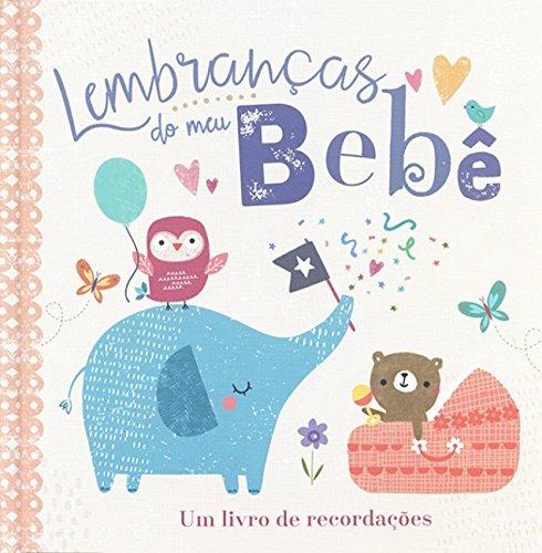 Lembranças do meu bebê: Um livro de recordações