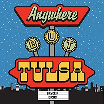 Anywhere But Tulsa