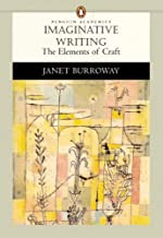 Imaginative Writing: The Elements of Craft (Penguin Academics Series) 2nd edition by Burroway, Janet (2006) Paperback