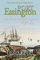 Port Essington: The British in North Australia 1838-49