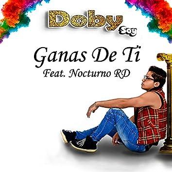 Ganas De Ti (feat. Nocturno Rd)