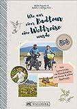 Wie aus einer Radtour eine Weltreise wurde. Vom Improvisieren, von Freundschaften und kleinen & großen Abenteuern. Erlebnisse, Anekdoten und Geschichten aus fünf Jahren Weltreise mit dem Fahrrad.