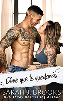 Dime que te quedarás: romance de segunda oportunidad (Spanish Edition) par [Sarah J.  Brooks]