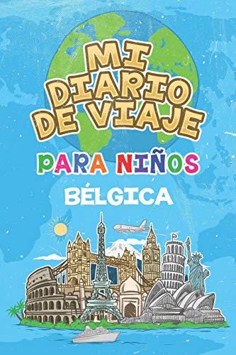 Mi Diario De Viaje Para Niños Bélgica: 6x9 Diario de viaje para niños I Libreta para completar y colorear I Regalo perfecto para niños para tus vacaciones en Bélgica