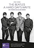 Steve Turner: A hard day's write. Die Story zu allen Songs