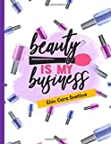 Beauty is My Business: Skin Care Routine Journal with Blank Face Charts for Makeup Practice