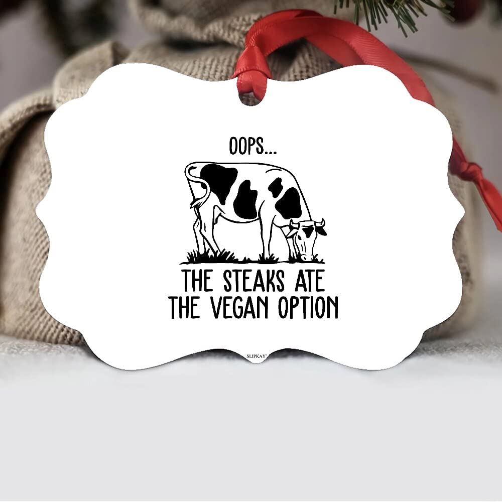 Oops Cheap bargain The Steaks Max 62% OFF Ate Vegan Aluminum Option Ornament