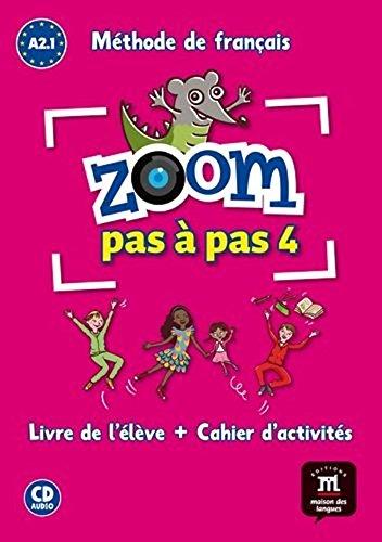 Zoom pas à pas 4 A2.1 : Méthode de français (1CD audio) - livre de l'eleve + cahier d'activites (French Edition)