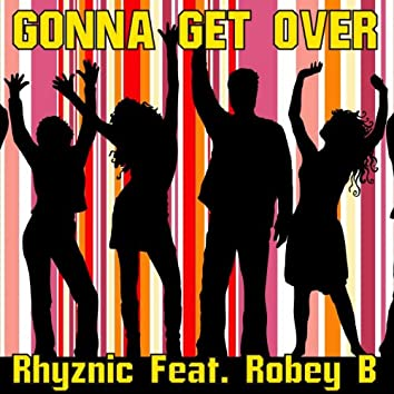 Gonna Get Over (feat. Roby B.)