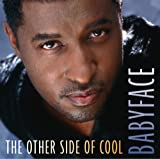 Songtexte von Babyface - The Other Side of Cool