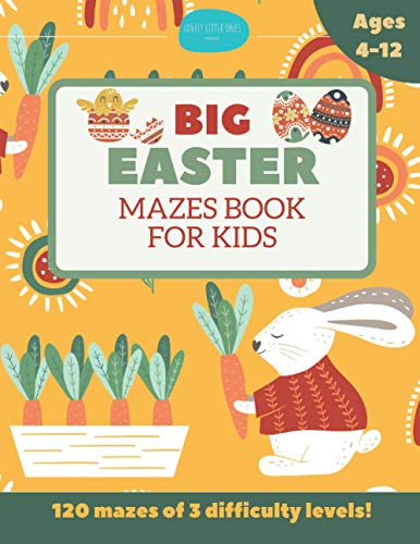 Compare Textbook Prices for Big Easter Mazes Book for Kids Ages 4-12: 120 Mazes of 3 Difficulty Levels: Best Easter Basket Stuffers: Fun Easter Kids Activity Book with Maze Puzzles  ISBN 9798713751531 by Little Ones Press, Lovely