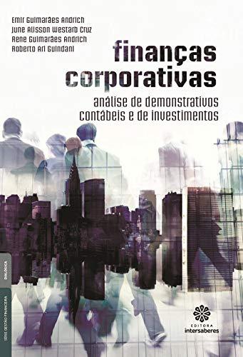 Finanças corporativas: análise de demonstrativos contábeis e de investimentos
