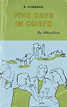 [R Fitzgerald]のFive Days in Corfe: An Adventure (English Edition)