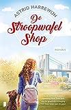 De stroopwafelshop: Suze vertrekt in een opwelling naar New York om de grootste uitdaging van haar leven aan te gaan (Dutch Edition)